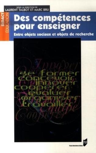Marc Bru - Des compétences pour enseigner - Entre objets sociaux et objets de recherche.