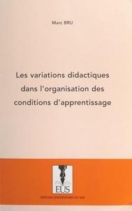 Marc Bru et Louis Not - Les variations didactiques dans l'organisation des conditions d'apprentissage.