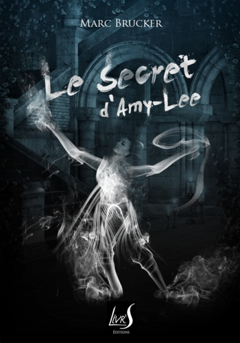 Marc Brucker - Le secret d'Amy-Lee.