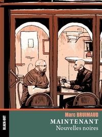 Marc Bruimaud et Valérie Pillon - Maintenant.