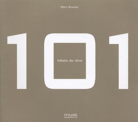 Marc Brunoy - 101 hôtels de rêve.