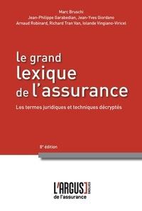 Marc Bruschi et Jean-Philippe Garabedian - Le grand lexique de l'assurance.