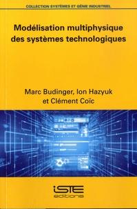 Marc Budinger et Ion Hazyuk - Modélisation multiphysique des systèmes technologiques.