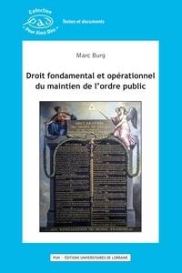 Marc Burg - Droit fondamental et opérationnel du maintien de l'ordre public.