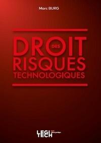 Marc Burg - Le Droit des risques technologiques.