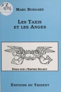 Marc Burgard - Les taxis et les anges : essai sur l'Empire Secret.