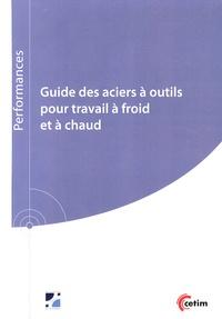 Marc Buvron et Jean-Paul Peyre - Guide des aciers à outils pour travail à froid et à chaud.