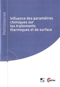 Influence des paramètres chimiques sur les traitements thermiques et de surface - Marc Buvron |