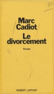Marc Cadiot - Le Divorcement.