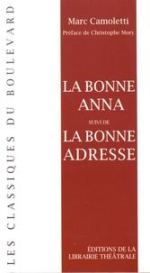 Marc Camoletti - La bonne Anna suivi de La bonne adresse.