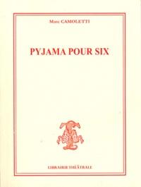 Marc Camoletti - Pyjama pour six.
