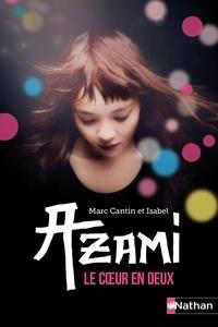 Marc Cantin et Isabel Cantin - Azami - Le coeur en deux.