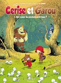 Marc Cantin et Isabel Cantin - Cerise et Garou Tome 1 : Qui a peur du méchant petit loup ?.