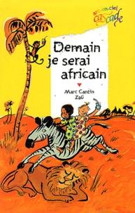 Marc Cantin - Demain je serai Africain.