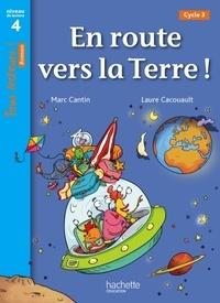 Marc Cantin - En route vers la Terre ! - Niveau de lecture 4, Cycle 3.