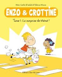 Marc Cantin et Isabel Cantin - Enzo et Crottine Tome 1 : La surprise de Mémé !.