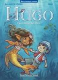 Marc Cantin et Isabel Cantin - Hugo - L'aventurier des mers.