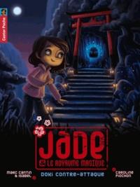 Marc Cantin - Jade & le royaume magique Tome 2 : Doki contre-attaque.