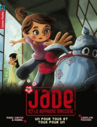 Marc Cantin et Isabel Cantin - Jade & le royaume magique Tome 6 : Un pour tous et tous pour un.