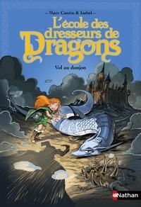 Marc Cantin et  Isabel - L'école des dresseurs de dragons Tome 2 : Vol au donjon.