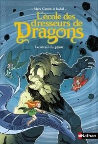Marc Cantin et Isabel Cantin - L'école des dresseurs de dragons Tome 4 : Le réveil du géant.