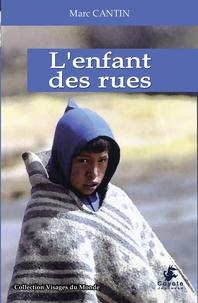 Marc Cantin - L'enfant des rues.