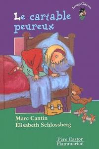 Marc Cantin et Elisabeth Schlossberg - Le cartable peureux.