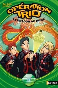 Marc Cantin et  Isabel - Opération trio  : Le Dragon de Chine - Opération Trio T11.