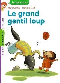 Marc Cantin - Le grand gentil loup.