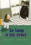 Marc Cantin et Fabrice Turrier - Le loup a les crocs.