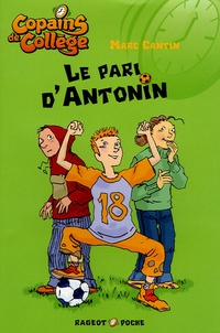 Marc Cantin - Le pari d'Antonin.