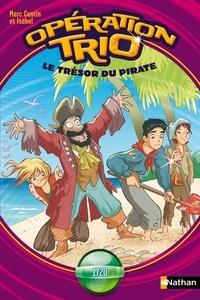 Marc Cantin et  Isabel - Opération trio  : Le trésor du pirate - Opération Trio T10.
