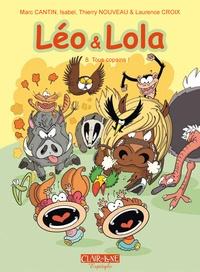 Marc Cantin et Isabel Cantin - Léo et Lola  : Pack 2 volumes - Tome 1, On s'aime trop ! ; Tome 8, Tous copains !.