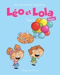 Marc Cantin et Isabel Cantin - Léo et Lola Super Tome 2 : .