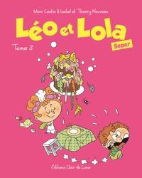Marc Cantin et Isabel Cantin - Léo et Lola Super Tome 3 : .