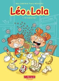 Marc Cantin et  Isabel - Léo et Lola Tome 1 : On s'aime trop.
