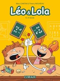 Marc Cantin et Isabel Cantin - Léo et Lola Tome 6 : A l'école.