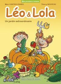 Marc Cantin et Isabel Cantin - Léo et Lola  : Un jardin extraordinaire.