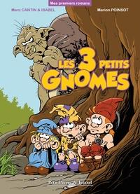 Marc Cantin et Isabel Cantin - Les 3 petits gnomes.