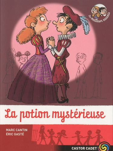 Marc Cantin et Eric Gasté - Les meilleurs ennemis Tome 11 : La potion mystérieuse.