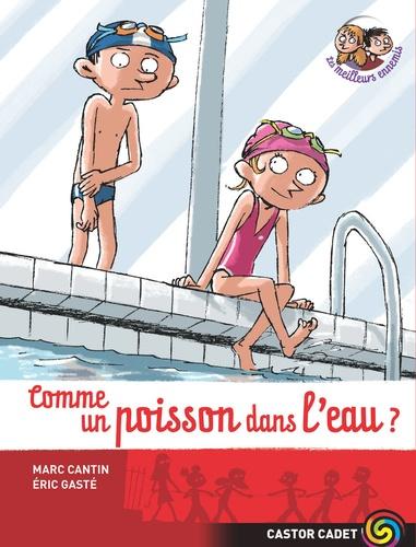 Marc Cantin et Eric Gasté - Les meilleurs ennemis Tome 2 : Comme un poisson dans l'eau ?.