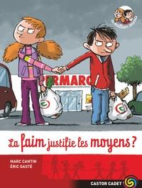 Marc Cantin et Eric Gasté - Les meilleurs ennemis Tome 5 : La faim justifie les moyens ?.