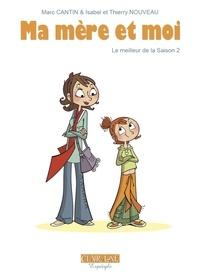 Marc Cantin et Isabel Cantin - Ma mère et moi  : Le meilleur de la Saison 2.
