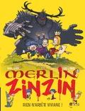 Marc Cantin - Merlin Zinzin Tome 4 : Rien n'arrête Viviane !.