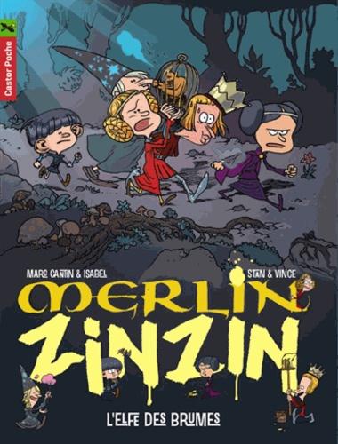 Marc Cantin et Isabel Cantin - Merlin Zinzin Tome 8 : L'elfes des brumes.