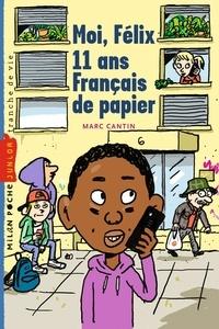 Marc Cantin - Moi, Félix 11 ans, français de papiers.