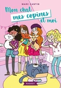 Marc Cantin - Mon chat, mes copines et moi.
