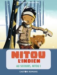 Marc Cantin et Sébastien Pelon - Nitou l'Indien  : Au secours, Nitou!.