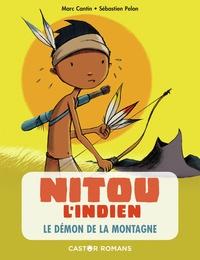 Marc Cantin et Sébastien Pelon - Nitou l'Indien  : Le démon de la montagne.