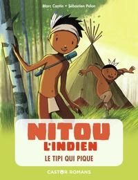 Marc Cantin - Nitou l'Indien Tome 10 : Le tipi qui pique.